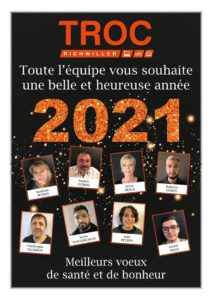 Toute l'équipe du TROC RICHWILLER vous souhaite une belle et heureuse année 2021.